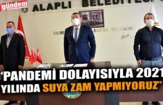 """PANDEMİ DOLAYISIYLA 2021 YILINDA SUYA ZAM YAPMIYORUZ"""