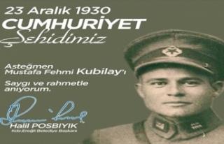 POSBIYIK, CUMHURİYET ŞEHİDİ ASTEĞMEN KUBİLAY'I...