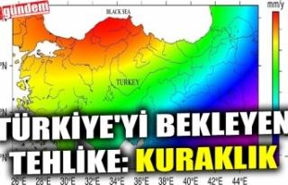 TÜRKİYE'Yİ BEKLEYEN TEHLİKE: KURAKLIK