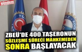ZBEÜ'DE 400 TAŞERONUN SÖZLEŞME SÜRECİ MAHKEMEDEN...