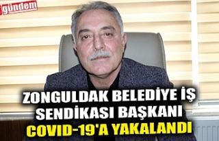 ZONGULDAK BELEDİYE İŞ SENDİKASI BAŞKANI COVID-19'A...