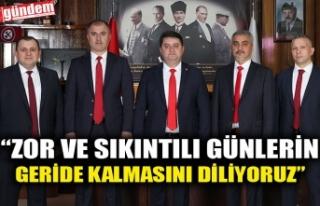 """""""ZOR VE SIKINTILI GÜNLERİN GERİDE KALMASINI DİLİYORUZ"""""""
