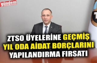 ZTSO ÜYELERİNE GEÇMİŞ YIL ODA AİDAT BORÇLARINI...