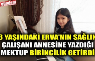 8 YAŞINDAKİ ERVA'NIN SAĞLIK ÇALIŞANI ANNESİNE...