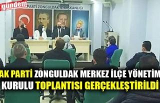 AK PARTİ ZONGULDAK MERKEZ İLÇE YÖNETİM KURULU...