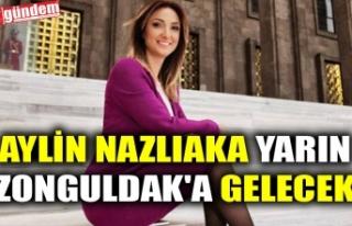 AYLİN NAZLIAKA YARIN ZONGULDAK'A GELECEK