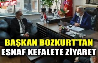 BAŞKAN BOZKURT'TAN ESNAF KEFALETE ZİYARET