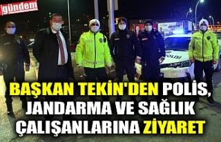 BAŞKAN TEKİN'DEN POLİS, JANDARMA VE SAĞLIK...