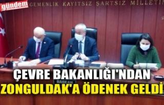 ÇEVRE BAKANLIĞI'NDAN ZONGULDAK'A ÖDENEK...