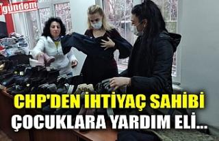 CHP'DEN İHTİYAÇ SAHİBİ ÇOCUKLARA YARDIM...