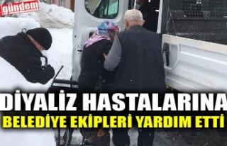 DİYALİZ HASTALARINA BELEDİYE EKİPLERİ YARDIM...