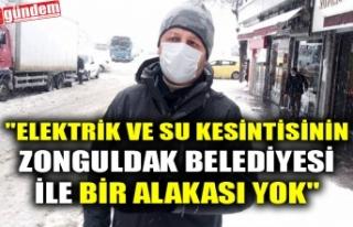 """""""ELEKTRİK VE SU KESİNTİSİNİN ZONGULDAK BELEDİYESİ..."""