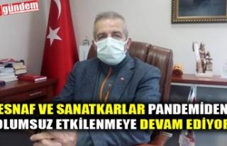 ESNAF VE SANATKARLAR PANDEMİDEN OLUMSUZ ETKİLENMEYE...