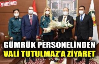 GÜMRÜK PERSONELİNDEN VALİ TUTULMAZ'A ZİYARET