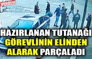 HAZIRLANAN TUTANAĞI GÖREVLİNİN ELİNDEN ALARAK...