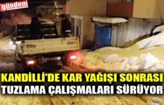 KANDİLLİ'DE KAR YAĞIŞI SONRASI TUZLAMA ÇALIŞMALARI...