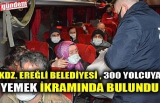 KDZ. EREĞLİ BELEDİYESİ , 300 YOLCUYA YEMEK İKRAMINDA...
