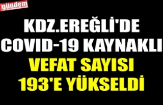 KDZ.EREĞLİ'DE COVID-19 KAYNAKLI VEFAT SAYISI...
