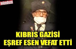 KIBRIS GAZİSİ EŞREF ESEN VEFAT ETTİ