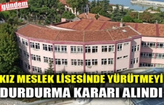 KIZ MESLEK LİSESİNDE YÜRÜTMEYİ DURDURMA KARARI...