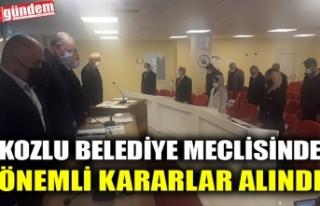 KOZLU BELEDİYE MECLİSİNDE ÖNEMLİ KARARLAR ALINDI