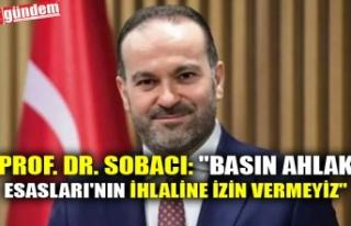 """PROF. DR. SOBACI: """"BASIN AHLAK ESASLARI'NIN..."""