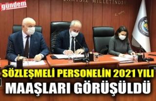 SÖZLEŞMELİ PERSONELİN 2021 YILI MAAŞLARI GÖRÜŞÜLDÜ