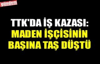 TTK'DA İŞ KAZASI: MADEN İŞÇİSİNİN BAŞINA...