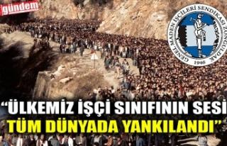 """""""ÜLKEMİZ İŞÇİ SINIFININ SESİ TÜM DÜNYADA..."""