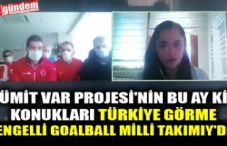 ÜMİT VAR PROJESİ'NİN BU AY Kİ KONUKLARI...