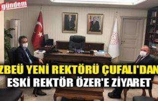 ZBEÜ YENİ REKTÖRÜ ÇUFALI'DAN ESKİ REKTÖR...