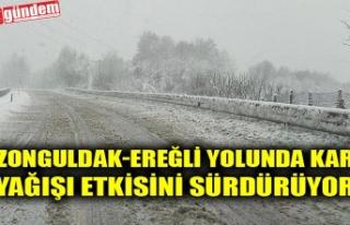 ZONGULDAK-EREĞLİ YOLUNDA KAR YAĞIŞI ETKİSİNİ...