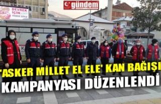 'ASKER MİLLET EL ELE' KAN BAĞIŞI KAMPANYASI...