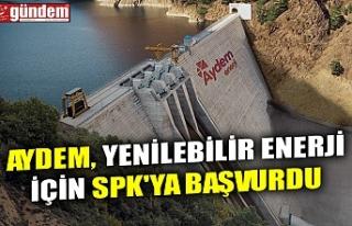 AYDEM, YENİLEBİLİR ENERJİ İÇİN SPK'YA...