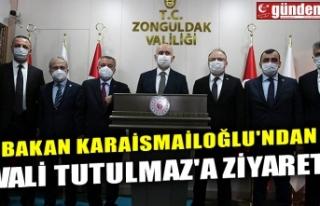 BAKAN KARAİSMAİLOĞLU'NDAN VALİ TUTULMAZ'A...