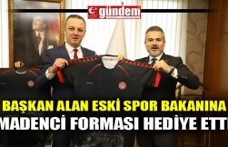 BAŞKAN ALAN ESKİ SPOR BAKANINA MADENCİ FORMASI...