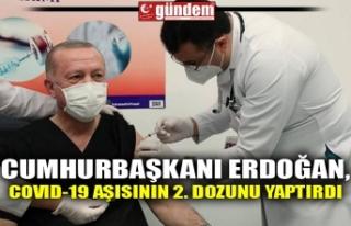 CUMHURBAŞKANI ERDOĞAN, COVID-19 AŞISININ 2. DOZUNU...