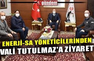 ENERJİ-SA YÖNETİCİLERİNDEN VALİ TUTULMAZ'A...