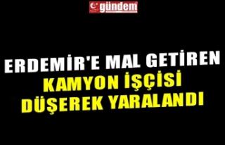 ERDEMİR'E MAL GETİREN KAMYON İŞÇİSİ DÜŞEREK...