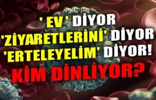 'EV' DİYOR 'ZİYARETLERİNİ'...