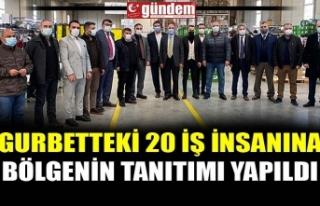 GURBETTEKİ 20 İŞ İNSANINA BÖLGENİN TANITIMI...