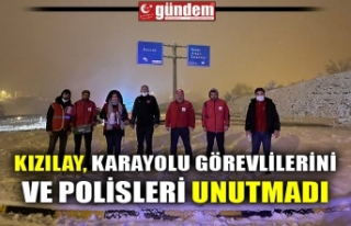 KIZILAY, KARAYOLU GÖREVLİLERİNİ VE POLİSLERİ...