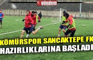 KÖMÜRSPOR SANCAKTEPE FK HAZIRLIKLARINA BAŞLADI