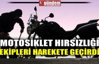 MOTOSİKLET HIRSIZLIĞI EKİPLERİ HAREKETE GEÇİRDİ
