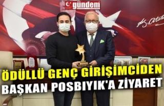 ÖDÜLLÜ GENÇ GİRİŞİMCİDEN BAŞKAN POSBIYIK'A...