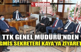 TTK GENEL MÜDÜRÜ'NDEN GMİS SEKRETERİ KAYA'YA...