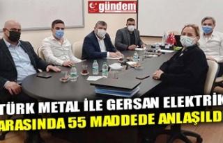 TÜRK METAL İLE GERSAN ELEKTRİK ARASINDA 55 MADDEDE...