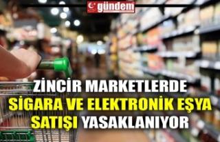 ZİNCİR MARKETLERDE SİGARA VE ELEKTRONİK EŞYA...