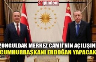 ZONGULDAK MERKEZ CAMİİ'NİN AÇILIŞINI CUMHURBAŞKANI...