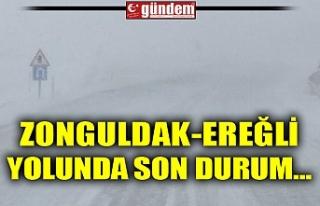 ZONGULDAK-EREĞLİ YOLUNDA SON DURUM...